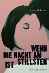 Arzeu Weitholz: Wenn die Nacht am stillsten ist