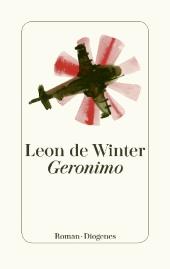 Geronimo - ein Roman von Leon de Winter