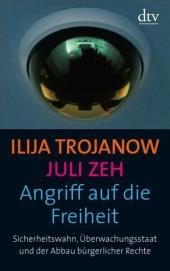 Das Buch von Juli Zeh / Ilja Trojanow: Angriff auf die Freihet